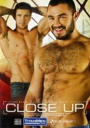 TitanMen, Close Up