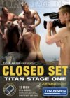 TitanMen, Closed Set Titan Stage One