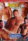 TitanMen, Boners Man's Best Friend